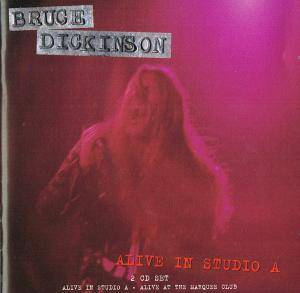 Bruce Dickinson: Alive In Studio A / Alive At The Marquee (2-CD) - Bild 1