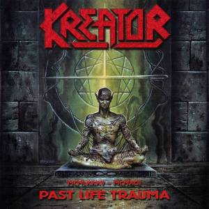 Kreator: Past Life Trauma - Cover