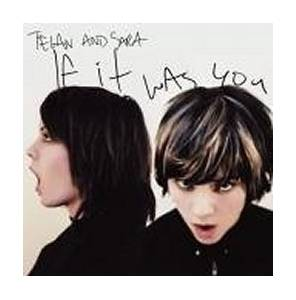 Tegan And Sara: If It Was You - Cover