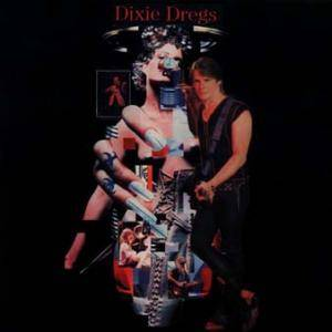 Cover - Dixie Dregs: Sex, Dregs & Rock 'n' Roll
