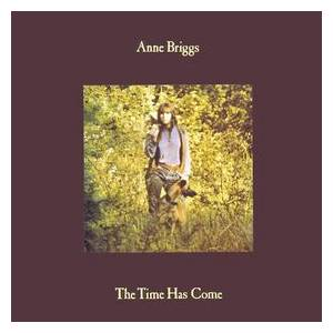 Anne Briggs: Time Has Come, The - Cover