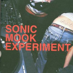 SONIC MOOK EXPERIMENT: Rare Mixes, Electronic Action and Future Rock & Roll - Cover