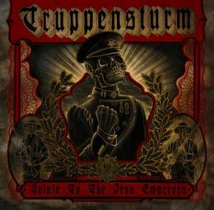 Truppensturm: Salute To The Iron Emperors - Cover