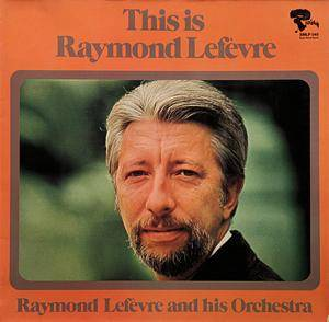 Cover - Raymond Lefèvre: This Is Raymond Lefèvre