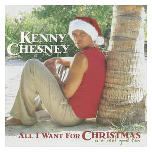 Cover - Kenny Chesney: All I Want For Christmas Is A Real Good Tan