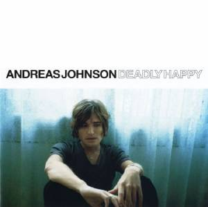 Cover - Andreas Johnson: Deadly Happy