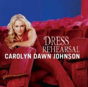 Carolyn Dawn Johnson: Dress Rehearsal - Cover