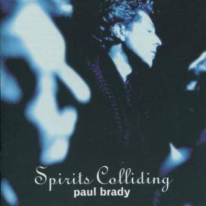 Cover - Paul Brady: Spirits Colliding