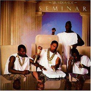 Sir Mix-A-Lot: Seminar - Cover