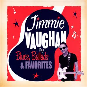 Cover - Jimmie Vaughan: Plays Blues, Ballads & Favorites