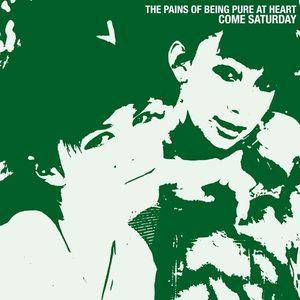 Cover - Pains Of Being Pure At Heart, The: Come Saturday