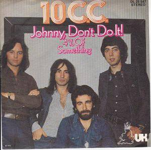 10cc: Johnny, Don't Do It! - Cover