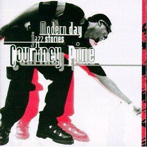 Courtney Pine: Modern Day Jazz Stories - Cover