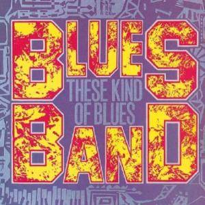 The Blues Band: These Kind Of Blues - Cover