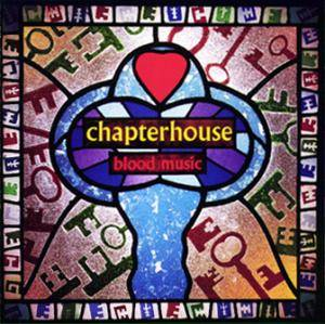 Cover - Chapterhouse: Blood Music