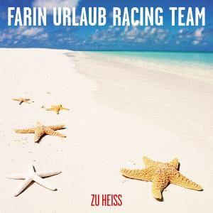 Farin Urlaub Racing Team: Zu Heiss (Single-CD) - Bild 1