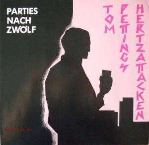 Cover - Tom Pettings Hertzattacken: Parties Nach Zwölf