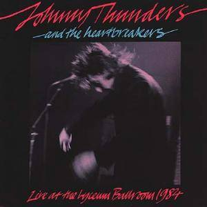 Cover - Johnny Thunders And The Heartbreakers: Live At The Lyceum Ballroom 1984