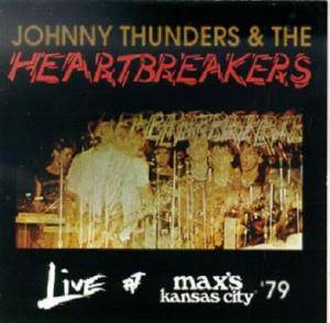 Cover - Johnny Thunders And The Heartbreakers: Live At Max's Kansas City