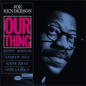 Cover - Joe Henderson: Our Thing