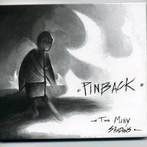 Cover - Pinback: Too Many Shadows