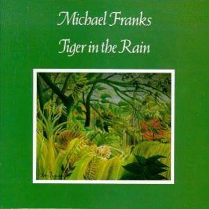 Cover - Michael Franks: Tiger In The Rain