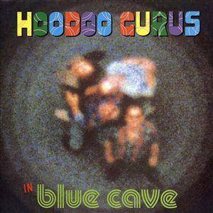 Cover - Hoodoo Gurus: In Blue Cave