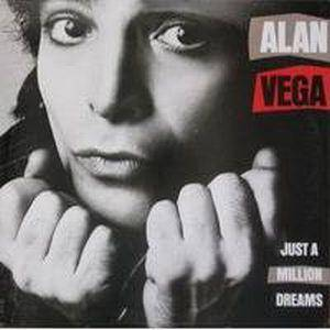 Cover - Alan Vega: Just A Million Dreams