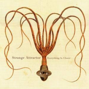 Cover - Strange Attractor: Everything Is Closer