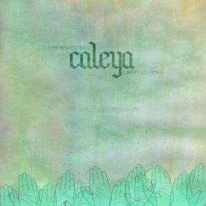 Caleya: These Waves Will Carry Us Home - Cover