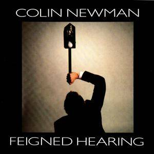 Colin Newman: Feigned Hearing - Cover