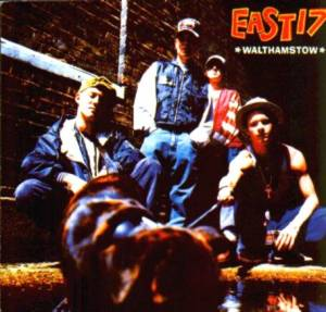 Cover - East 17: Walthamstow
