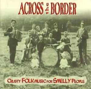 Cover - Across The Border: Crusty Folkmusic For Smelly People