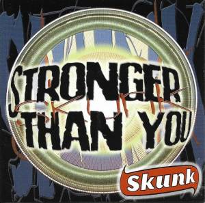 Cover - Skunk: Stronger Than You