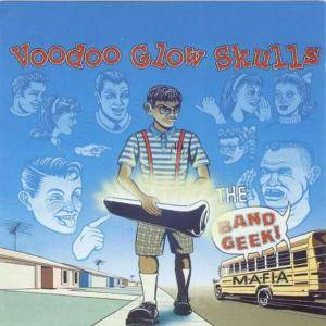 Cover - Voodoo Glow Skulls: Band Geek Mafia, The