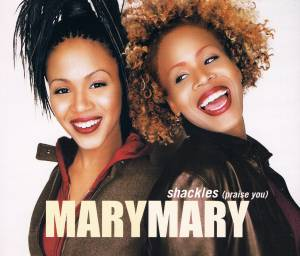 Cover - Mary Mary: Shackles (Praise You)
