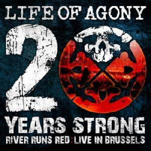Life Of Agony: 20 Years Strong - River Runs Red: Live In Brussels - Cover