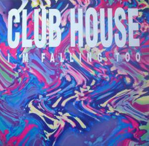 Cover - Club House: I'm Falling Too