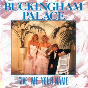 Buckingham Palace: Give Me Your Name - Cover