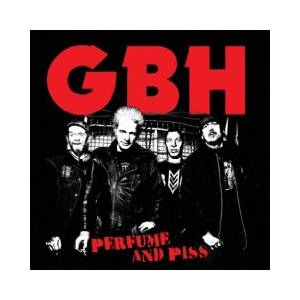 GBH: Perfume And Piss - Cover