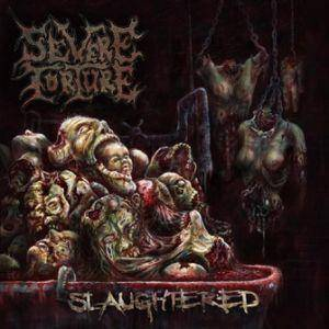 Cover - Severe Torture: Slaughtered