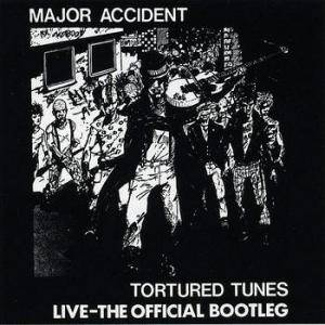 Cover - Major Accident: Tortured Tunes - Live: The Offical Bootleg