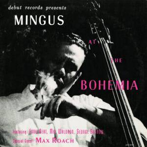 Charles Mingus: Mingus At The Bohemia - Cover