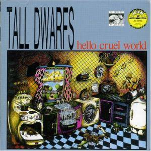 Cover - Tall Dwarfs: Hello Cruel World
