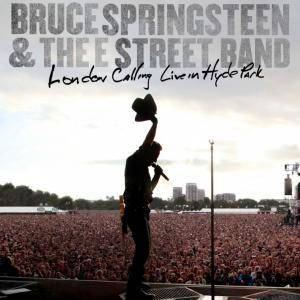 Bruce Springsteen & The E Street Band: London Calling - Live In Hyde Park - Cover