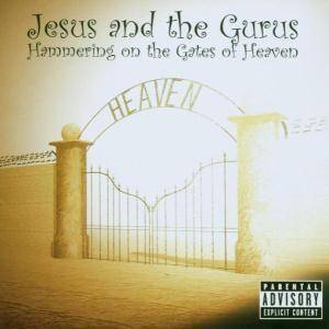 Cover - Jesus And The Gurus: Hammering On The Gates Of Heaven
