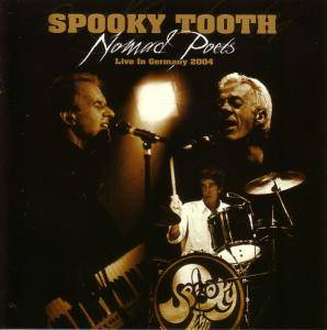 Spooky Tooth: Nomad Poets - Live In Gemany 2004 - Cover