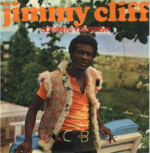 Cover - Jimmy Cliff: Goodbye Yesterday