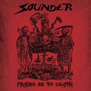 Sounder: Praise Be To Death - Cover