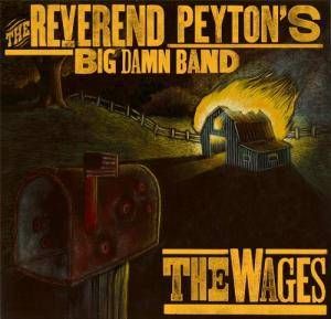 Cover - Reverend Peyton's Big Damn Band, The: Wages, The